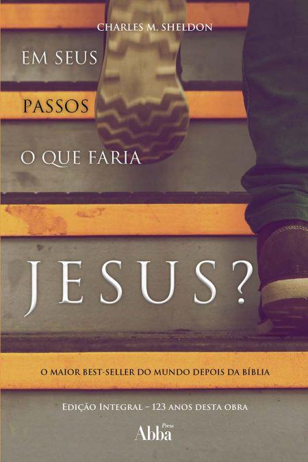 Capa Em seus passos o que faria Jesus.indd